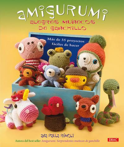 Amigurumi: Alegres Muñecos de Ganchillo por Ana Paula Rimoli