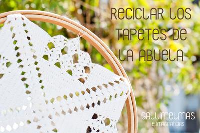 Reciclar los tapetillos de la abuela
